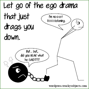 Let go of the ego drama